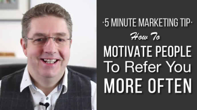 How To Motivate People To Refer You More Often