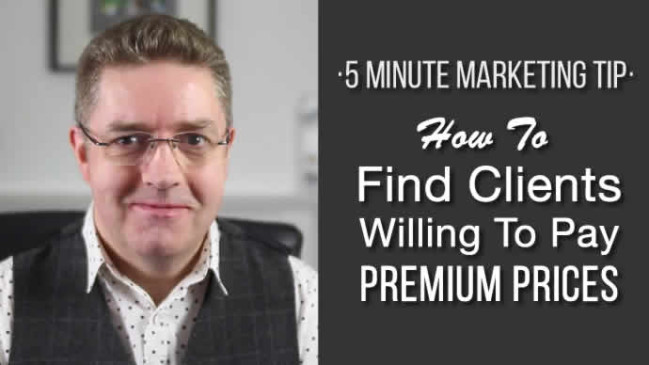How To Find Clients Willing To Pay Premium Prices