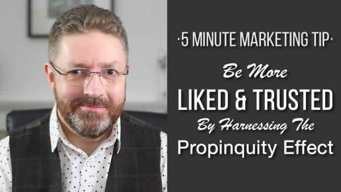 Be More Liked & Trusted By Harnessing The Propinquity Effect