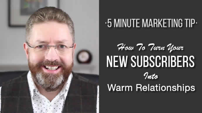 How To Turn New Subscribers Into Warm Relationships