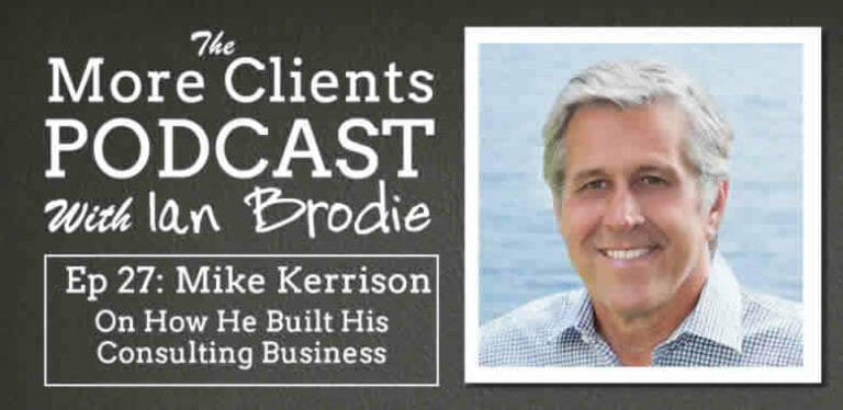 Mike Kerrison on How He Built His Consulting Business